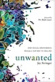 Unwanted: How Sexual Brokenness Reveals Our Way to Healing (English Edition)