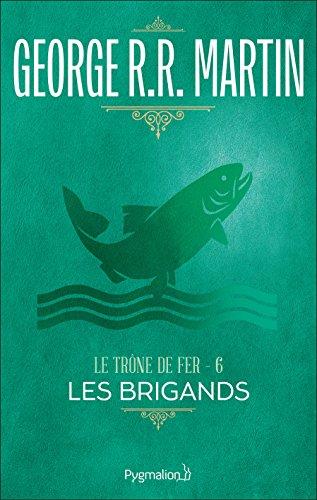 Le Trône de Fer (Tome 6) - Les Brigands par George R.R. Martin