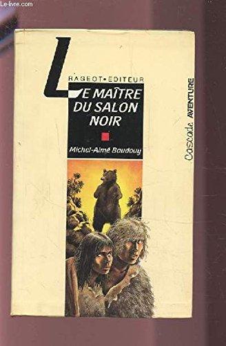 Le maître du salon noir par Michel-Aimé Baudouy