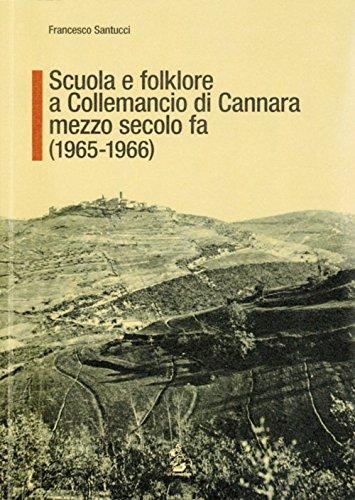 Scuola e folklore a Collemancio di Cannara mezzo secolo fa (1965-1966) (Quad. Museo scuola Castelnuovo di Assisi)