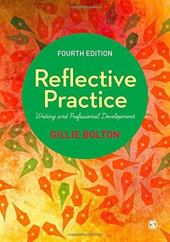 Reflective Practice: Writing and Professional Development by Bolton, Gillie E J (2014) Paperback