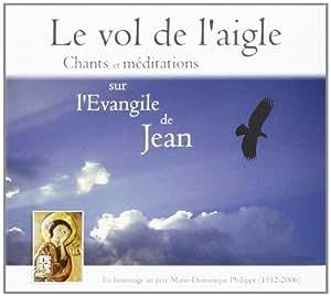 CD Le vol de l'aigle, chants et méditations sur l Évangile de Jean