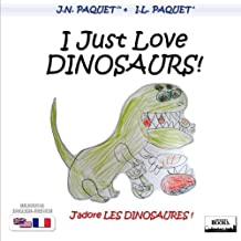 I Just Love DINOSAURS! (Bilingual English-French): Volume 3