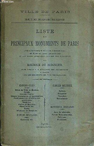 LISTE DES PRINCIPAUX MONUMENTS DE PARIS AVEC L'HISTORIQUE DE LEUR CONSTRUCTION LES NOMS DE LEURS ARCHITECTES ET LES DATES AUXQUELLES ILS ONT ETE CONSTRUITS.