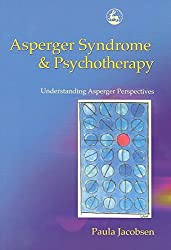 [Asperger Syndrome and Psychotherapy: Understanding Asperger Perspectives] (By: Paula Jacobsen) [published: March, 2003]