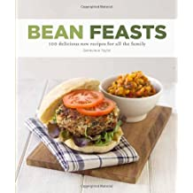 Bean Feasts: 100 delicious new recipes for all the family by Genevieve Taylor (2014-01-02)