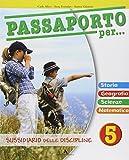 Passaporto per. Sussidiario delle discipline. Con espansione online. Per la 5ª classe elementare