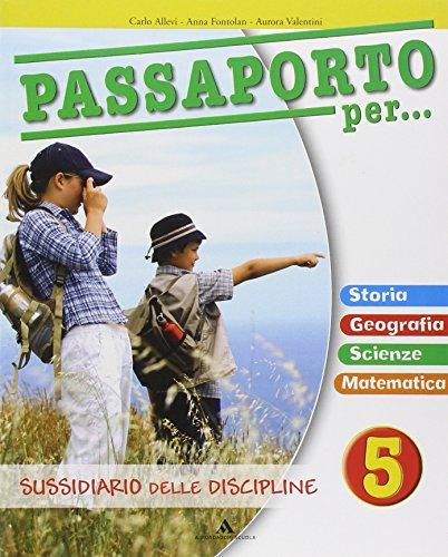Passaporto per... Sussidiario delle discipline. Con espansione online. Per la 5ª classe elementare
