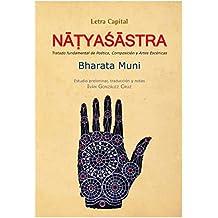 Natyasastra: Tratado fundamental de Poética, Composición y Artes Escénicas