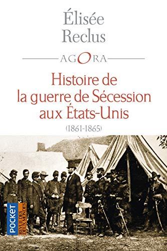 Histoire de la Guerre de Sécession aux États-Unis 1861-1865 par Elisée RECLUS