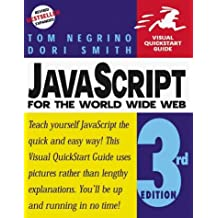 JavaScript for the World Wide Web, Third Edition (Visual QuickStart Guide) by Tom Negrino (1999-06-23)