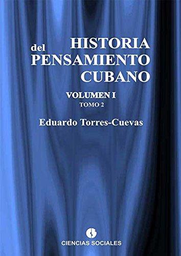 Historia del pensamiento cubano Tomo II por Eduardo Torres-Cuevas