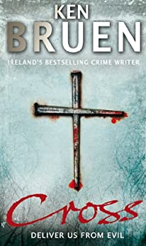 Cross (Jack Taylor series Book 6) by [Bruen, Ken ]