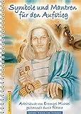 Symbole und Mantren für den Aufstieg: Arbeitsbuch von Erzengel Michael gechannelt durch Natara (Edition Wissen und Weis