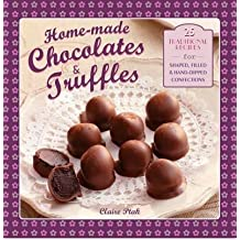 [{ Home-Made Chocolates & Truffles: 20 Traditional Recipes for Shaped, Filled & Hand-Dipped Confections By Ptak, Claire ( Author ) Dec - 07- 2014 ( Hardcover ) } ]