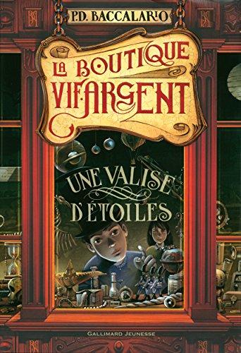 La Boutique Vif-Argent (Tome 1) : Une Valise d'étoiles