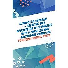 Django 2.0 Tutorial - Creating Web application in 10 minutes with Django 2.0 and PaizaCloud Cloud IDE