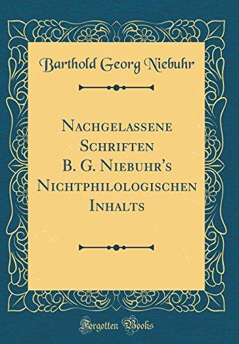 Nachgelassene Schriften B. G. Niebuhr's Nichtphilologischen Inhalts (Classic Reprint)