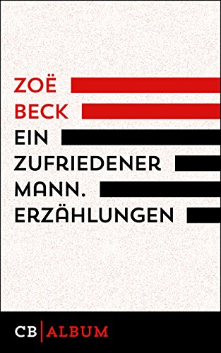 Buchseite und Rezensionen zu 'Ein zufriedener Mann. Erzählungen' von Zoë Beck