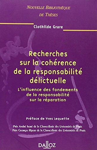 Recherches sur la cohérence de la responsabilité délictuelle. volume 45: L'influence des fondements de la responsabilité sur la réparation