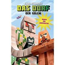 Das Dorf: Der Golem: Roman für Minecrafter (German Edition)