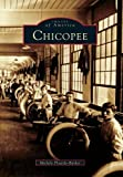Chicopee (Images of America Images of America) by Michele Plourde-Barker (1998-09-03)