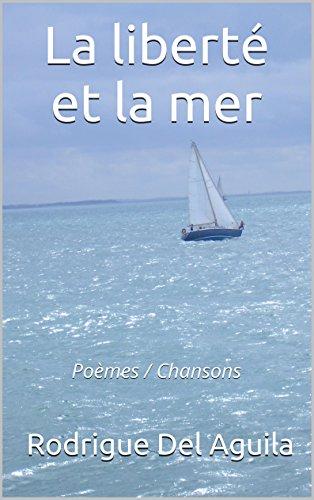 La Liberte Et La Mer Poemes Chansons Citations Journal