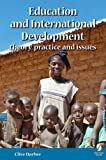 Education and International Development: theory, practice and issues