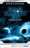 Manfred Weinland: Bad Earth - Folge 01: Armageddon