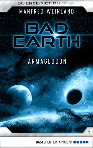 Bad Earth 1 - Science-Fiction-Serie: Armageddon (Die Serie für Science-Fiction-Fans)