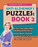 Anti-Alzheimer's Puzzles: Book 2: Brain Fitness Bootcamp by Kalman Toth M.A. M.PHIL. (2015-04-11)