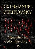 Menschheit im Gedächtnisschwund - Immanuel Velikovsky
