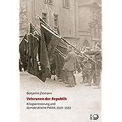 Veteranen der Republik: Kriegserinnerung und demokratische Politik 1918–1933