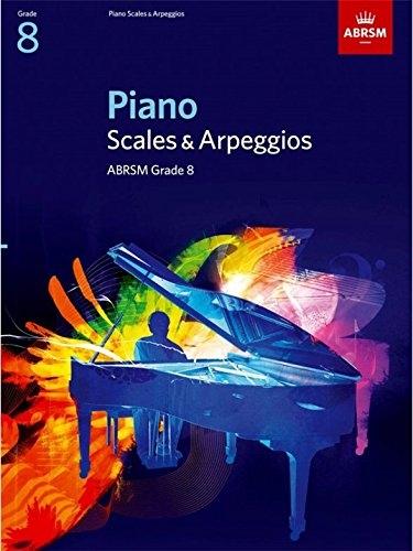 ABRSM Piano Scales and Arpeggios: From 2009 (Grade 8). Sheet Music for Piano Solo