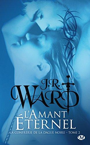 L'Amant éternel: La Confrérie de la dague noire, T2 par J.R. Ward