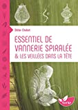 Telecharger Livres Essentiel de vannerie spiralee Les veillees dans la tete (PDF,EPUB,MOBI) gratuits en Francaise
