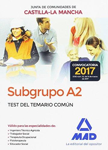 Subgrupo A2 de la Junta de Comunidades de Castilla-La Mancha. Test del Temario Común por 7 Editores