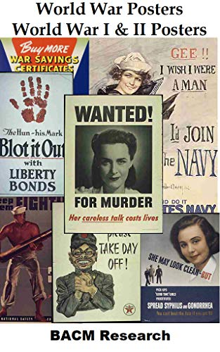 World War I & II Posters: 3,900 American World War posters. World War I (200) and World War II (3,700) (English Edition) -
