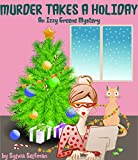 MURDER TAKES A HOLIDAY: An Izzy Greene Senior Snoops Cozy Mystery