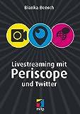 Livestreaming mit Periscope und Twitter (mitp Professional)