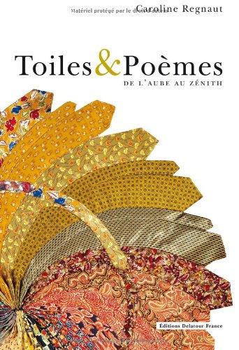 Toiles & poèmes : Volume 1, De l'aube au zénith par Caroline Regnaut