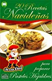 20 RECETAS NAVIDEÑAS PARA PREPARAR PASTELES HOJALDRES (Colección Santa Chef nº 32) (Spanish Edition)