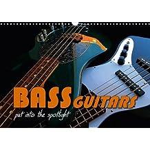 Bass Guitars Put into the Spotlight 2018: Popular Electric Bass Guitars (Calvendo Art)