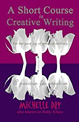 A Short Course in Creative Writing: Writing fun and easy to follow prompts
