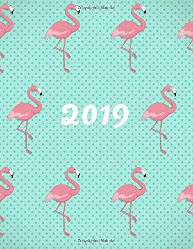 2019 Weekly Planner: Turquoise Flamingo Dotty - Planner Calendar Schedule Organizer with Dot Grid Pages, Inspirational Quotes + To-Do Lists: Volume 1 (Flamingo Planners)