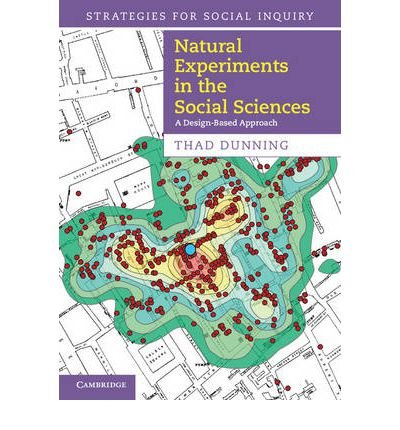 Natural Experiments in the Social Sciences A Design-Based Approach by Dunning, Thad ( AUTHOR ) Sep-06-2012 Paperback