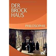 Der Brockhaus Philosophie: Ideen, Denker und Begriffe