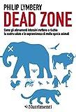 Dead Zone: come gli allevamenti intensivi mettono a rischio la nostra...