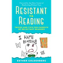 Resistant to Reading: Tricks and Tips for Parents of Reluctant Readers (English Edition)