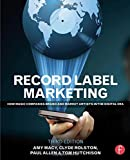Record Label Marketing: How Music Companies Brand and Market Artists in the Digital Era by Clyde Philip Rolston (2015-12-16)